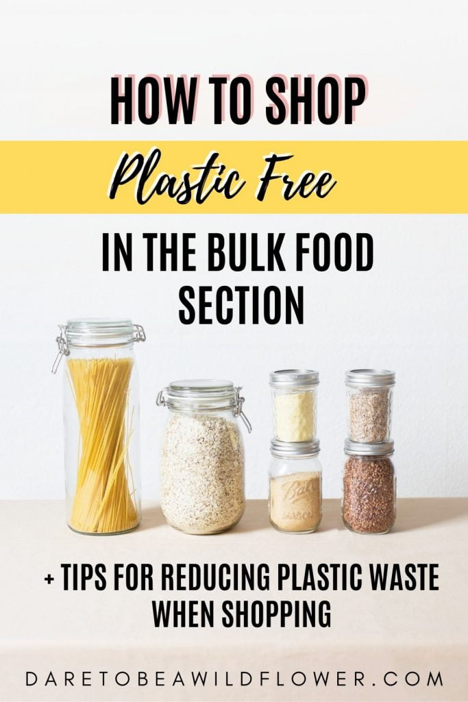 how to shop plastic free in the bulk food section